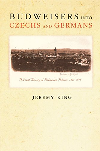 budweisers-into-czechs-and-germans-a-local-history-of-bohemian-politics-1848-1948-by-jeremy-king-23-
