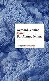 Gerhard Schulze: Das Alarmdilemma