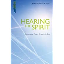 Hearing the Spirit: Knowing the Father through the Son. (Proclamation Trust)