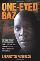 One-Eyed Baz: The Story of Barrington 'Zulu' Patterson, One of Britain's Dealiest Men