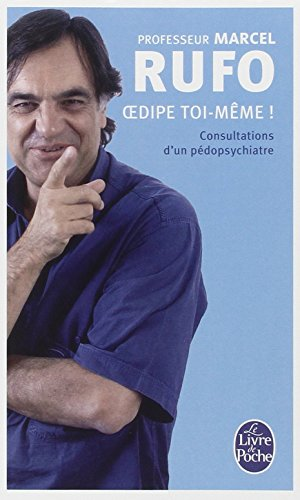 Oedipe toi-mme ! : Consultations d'un pdopsychiatre