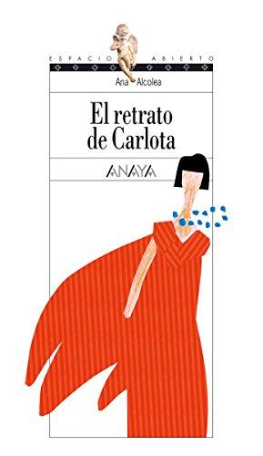 El retrato de Carlota (Literatura Juvenil (A Partir De 12 Anos) - Espacio Abierto) por Ana Alcolea epub
