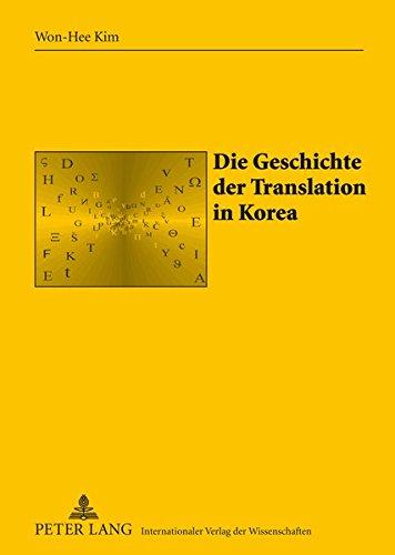 Die Geschichte der Translation in Korea (Sabest. Saarbrücker Beiträge zur Sprach- und Translationswissenschaft, Band 25)