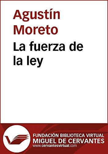 La fuerza de la ley (Biblioteca Virtual Miguel de Cervantes)