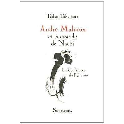 Andre Malraux Et La Cascade De Nachi La Confidence De L