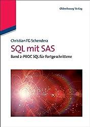 SQL mit SAS: Band 2: Fortgeschrittenes PROC SQL