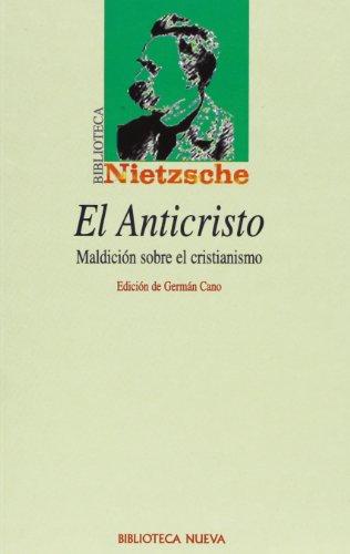 El Anticristo: Maldición sobre el cristianismo (Biblioteca Nietzsche) por Friedrich Nietzsche