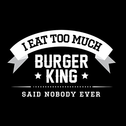 I Eat Too Burger King Said Nobody Ever Women's Vest Black