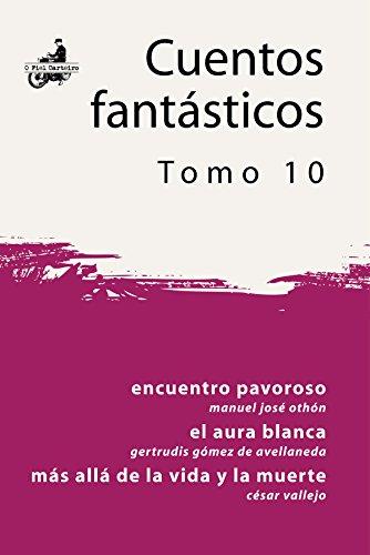 Encuentro Pavoroso; El Aura Blanca; Más Allá de la Vida y de la Muerte (Cuentos Fantásticos) por Manuel José Othón