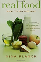 Real Food: What to Eat and Why by Planck, Nina (2007) Paperback