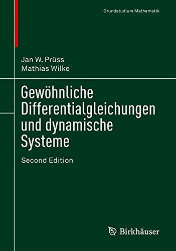 Gewöhnliche Differentialgleichungen und dynamische Systeme (Grundstudium Mathematik) (Elementare Mathematische Modellierung)