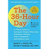 The 36-Hour Day, sixth edition: The 36-Hour Day: A Family Guide to Caring for People Who Have Alzheimer Disease, Other…