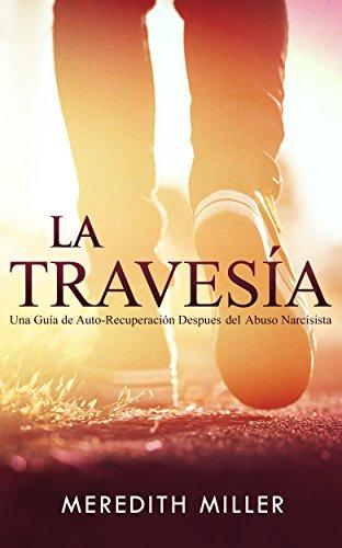 La Travesía: Una Guía de Auto-Recuperación Después del Abuso ...