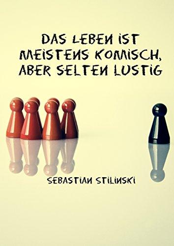 Buchseite und Rezensionen zu 'Das Leben ist oft komisch, aber selten lustig' von Sebastian Stilinski