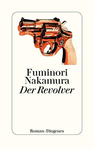 Buchseite und Rezensionen zu 'Der Revolver' von Fuminori Nakamura