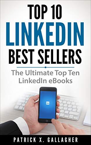 Top 10 LinkedIn Greatest Sellers: The Ultimate Top Ten LinkedIn ...
