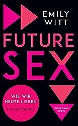 Future Sex: Wie wir heute lieben. Ein Selbstversuch (suhrkamp taschenbuch) hier kaufen