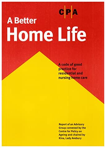 A Better Home Life: a Code of Good Practice for Residential and Nursing Home Care (Good Code of Practice)