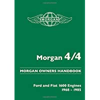 Morgan 4/4. Morgan Owners Handbook. Ford and Fiat 1600 Engines 1968-1985