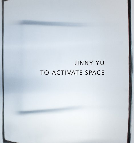 Jinny Yu: To Activate Space