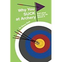 Why You Suck at Archery (English Edition)