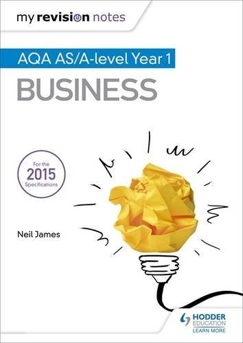 My Revision Notes: AQA AS Business Second Edition by Neil James (2015-09-25)