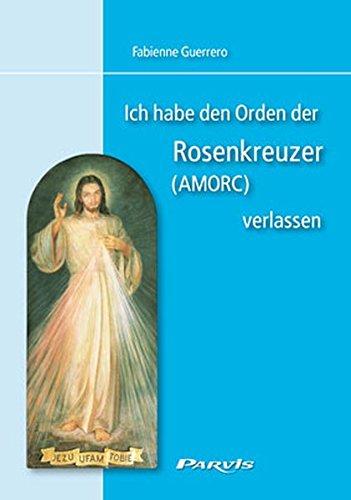 Ich habe den Orden der Rosenkreuzer (AMORC) verlassen