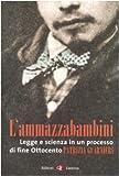 Image de L'ammazzabambini. Legge e scienza in un processo di fine Ottocento