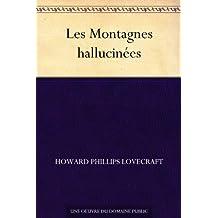 Les Montagnes hallucinées (French Edition)