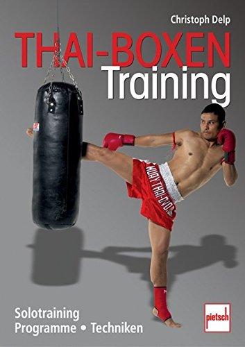 Preisvergleich Produktbild Thai-Boxen Training: Solotraining, Programme, Techniken