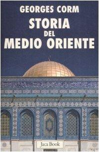 Storia del Medio Oriente. Dall'antichità ai nostri giorni
