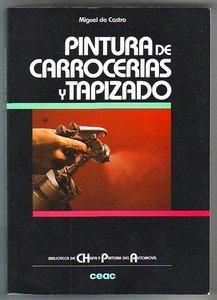 PINTURA DE CARROCERIAS Y TAPIZADO por Miguel de Castro