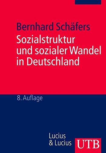 Sozialstruktur und sozialer Wandel in Deutschland: 40 Tabellen, 4 Abbildungen, 2 Übersichten (Uni-Taschenbücher M)