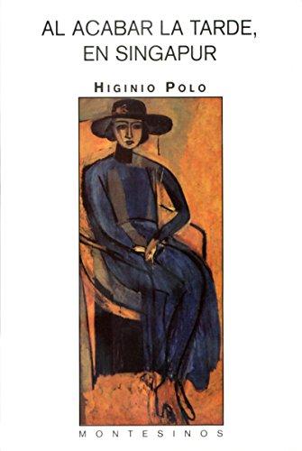 Al acabar la tarde, en Singapur. eBook: Higinio Polo: Amazon.es ...