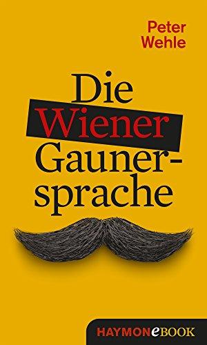 Die Wiener Gaunersprache (HAYMON TASCHENBUCH)