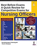 Best Before Exams - A Quick Review for Competitive Exams for Nursing Officers