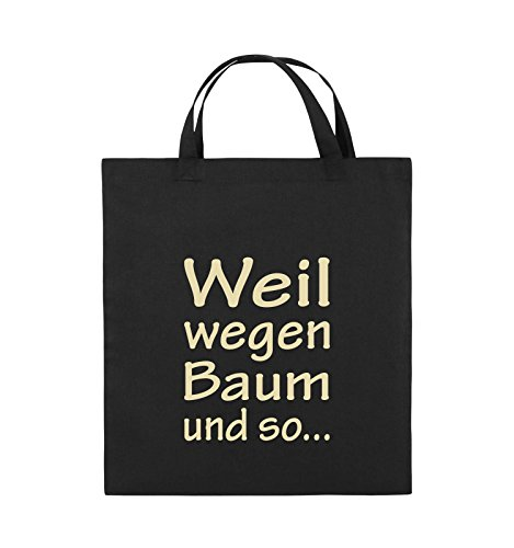 Comedy Bags - Weil wegen Baum und so - Jutebeutel - kurze Henkel - 38x42cm - Farbe: Schwarz / Silber Schwarz / Beige