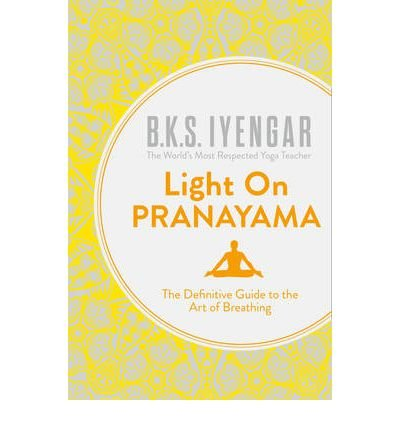[ LIGHT ON PRANAYAMA THE DEFINITIVE GUIDE TO THE ART OF BREATHING BY IYENGAR, B. K. S.](AUTHOR)PAPERBACK