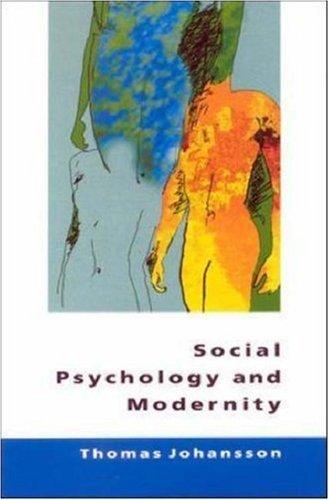 Social Psychology and Modernity by Thomas Johansson (2000-06-15)