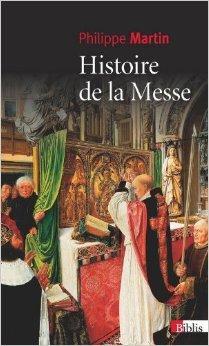 Histoire de la messe : Le théâtre divin de Philippe Martin ( 18 avril 2013 ) par Philippe Martin