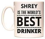 SHREY IS THE WORLDS BEST DRINKER Becher von WeDoMugs