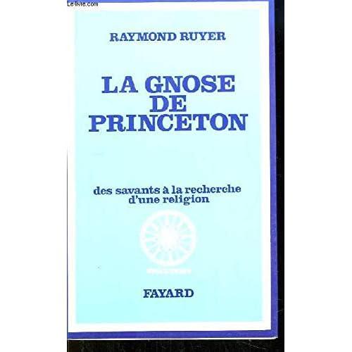 La gnose de princeton. des savants à la recherche d'une religion.