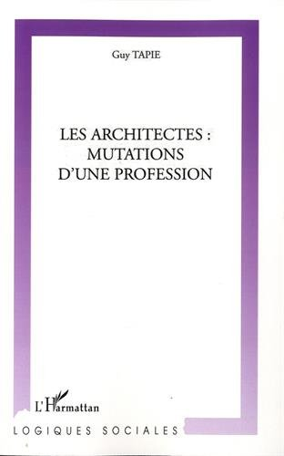 Les Architectes : mutations d'une profession