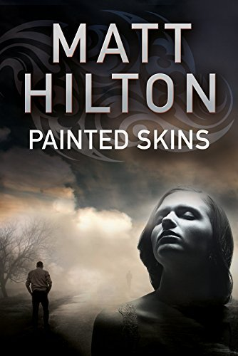 Painted Skins: An Action Thriller Set in Portland, Maine (A Grey and Villere Thriller) by Matt Hilton (2016-08-02)