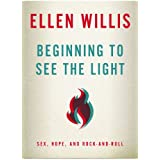 Beginning to See the Light: Sex, Hope, and Rock-and-Roll
