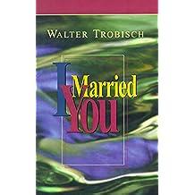 I Married You