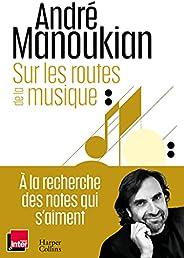 Sur les routes de la musique: Chroniques d'un passionné de la mus