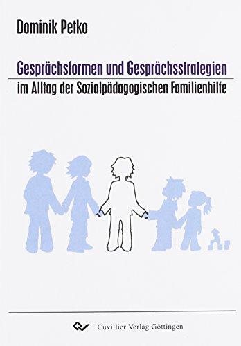 Gesprächsformen und Gesprächsstrategien im Alltag der Sozialpädagogischen Familienhilfe