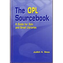The Opl Sourcebook: A Guide for Solo and Small Libraries