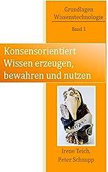 Konsensorientiert Wissen erzeugen, bewahren und nutzen (Grundlagen Wissenstechnologie 1)